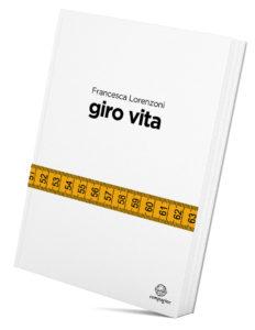 Francesca Lorenzoni, GIRO VITA