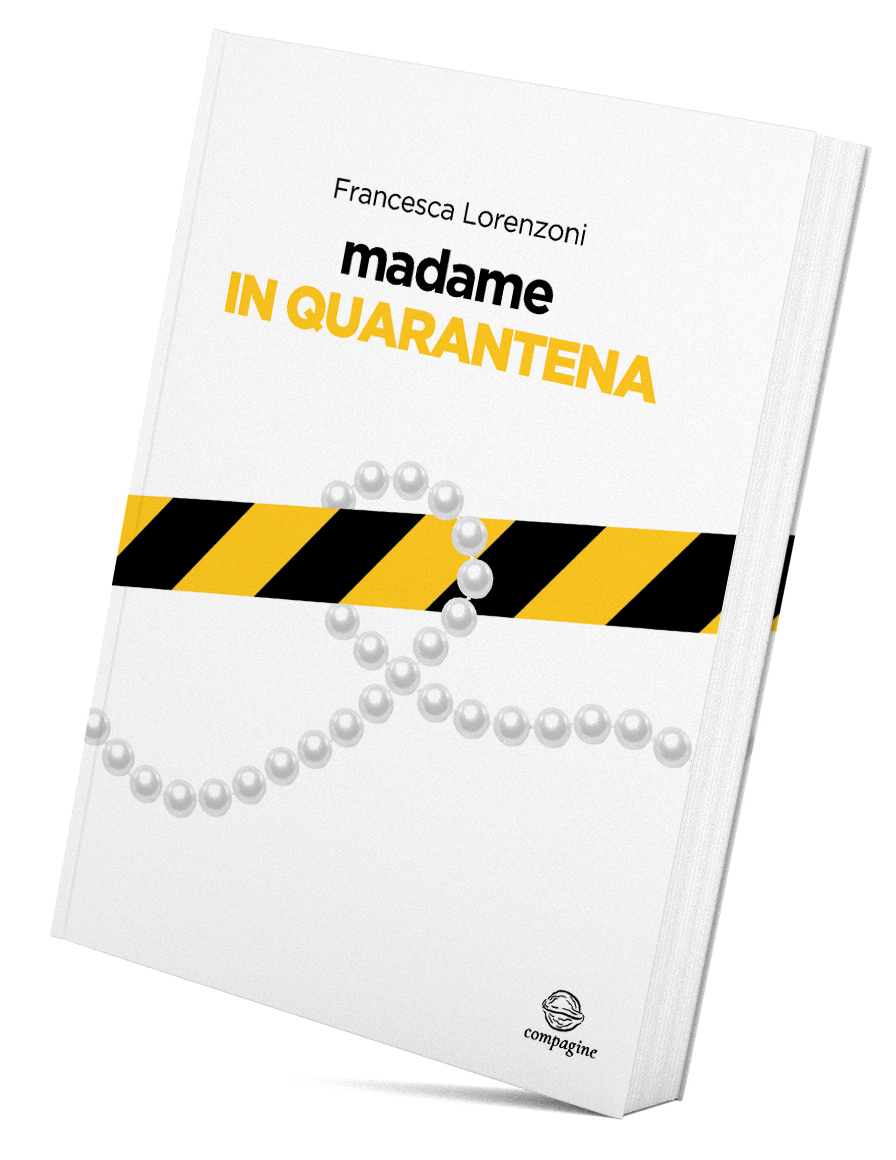 Madame in Quarantena